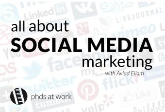 PhDs 02 Social Media Marketing - with Aviad Eilam