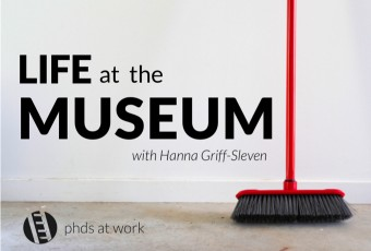 PhDs 06 Life at the Museum - with Hanna Griff-Sleven